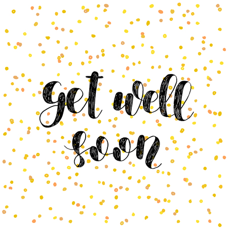 Get well soon. Brush lettering. Inspiring quote. Motivating modern calligraphy. Can be used for photo overlays, posters, holiday clothes, cards and more.