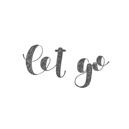 let go: Let go. Brush lettering. Inspiring quote. Motivating modern calligraphy. Can be used for photo overlays, posters, holiday clothes, cards and more.