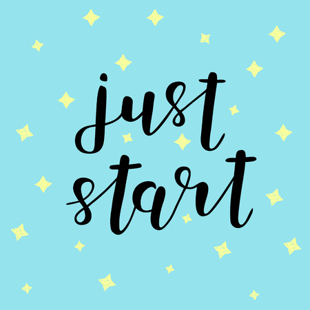 Just start. Brush lettering. Inspiring quote. Motivating modern calligraphy. Can be used for photo overlays, posters, holiday clothes, cards and more. Illusztráció