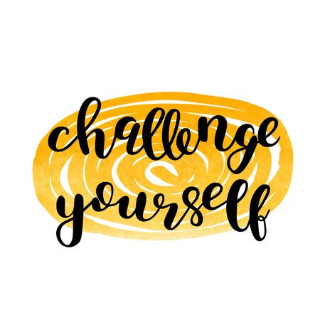 Challenge yourself. Brush lettering. Inspiring quote. Motivating modern calligraphy. Can be used for photo overlays, posters, holiday clothes, cards and more.
