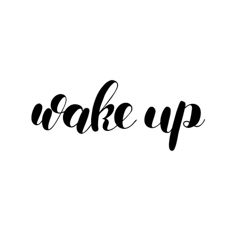 Wake up. Brush lettering illustration. Inspiring quote. Motivating modern calligraphy. Can be used for photo overlays, posters, holiday clothes, prints, cards and more. Illustration