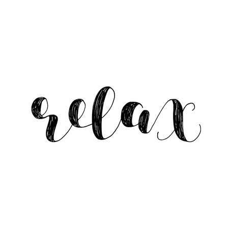 Relax. Brush lettering illustration. Inspiring quote. Motivating modern calligraphy. Can be used for photo overlays, posters, clothes, prints, cards and more.