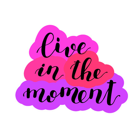 Live in the moment. Hand lettering vector illustration. Inspiring quote. Motivating modern calligraphy. Can be used for photo overlays, posters, prints, home decor, greeting cards and more.
