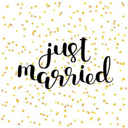 Just married. Hand lettering vector illustration. Inspiring quote. Motivating modern calligraphy. Can be used for photo overlays, posters, apparel design, prints, home decor, greeting cards and more.