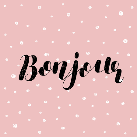 bonjour: Bonjour. Good day in French. Brush hand lettering vector illustration. Motivating modern calligraphy. Great for prints and posters, greeting cards, home decor, apparel design and more. Illustration