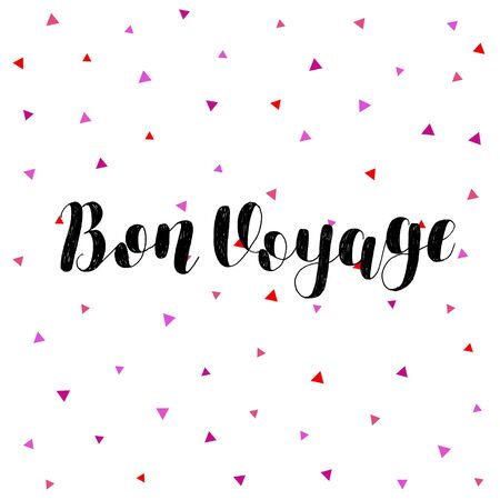Bon voyage. Brush hand lettering vector illustration. Inspiring quote. Motivating modern calligraphy. Great for pillow cases, prints and posters, greeting cards, home decor, apparel design and more. Illustration