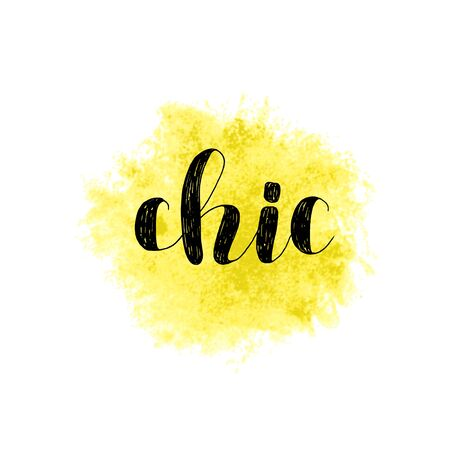 Chic. Brush hand lettering vector illustration. Inspiring quote. Motivating modern calligraphy. Great for pillow cases, prints and posters, greeting cards, home decor, apparel design and more. Illustration