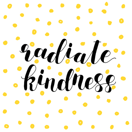 radiate: Radiate kindness. Lettering illustration.