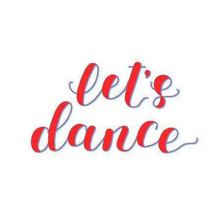 let s: Let s dance. Lettering illustration.