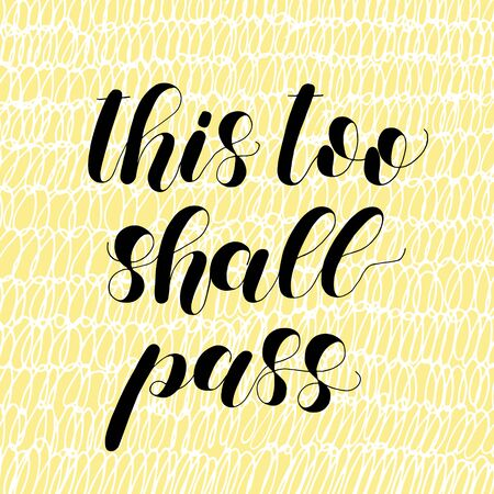 This too shall pass. Lettering illustration. Archivio Fotografico - 95911862