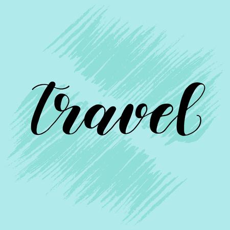 Travel. Modern lettering illustration on blue background.