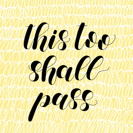 This too shall pass. Lettering illustration on yellow background. Banco de Imagens