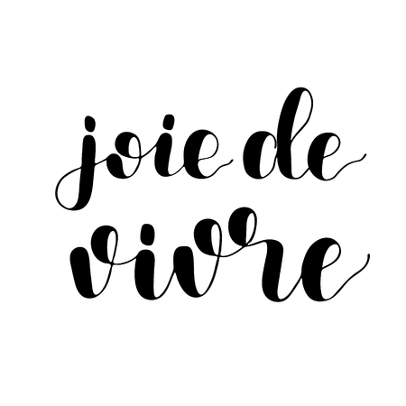 Joie de vivre. Joy of life in French. Brush hand lettering. Inspiring quote. Motivating modern calligraphy. Great for photo overlays, posters, clothes, cards and more.