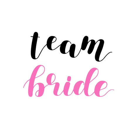 Team bride. Brush hand lettering vector illustration. Inspiring quote. Modern calligraphy for wedding cards and posters. Isolated on white background. Ilustração