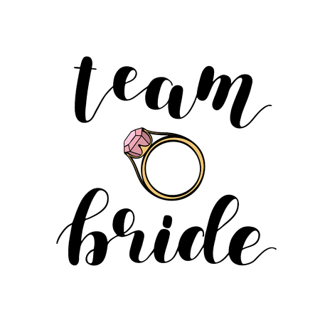Team bride. Brush hand lettering vector illustration. Inspiring quote. Modern calligraphy for wedding cards and posters. Isolated on white background. Illusztráció