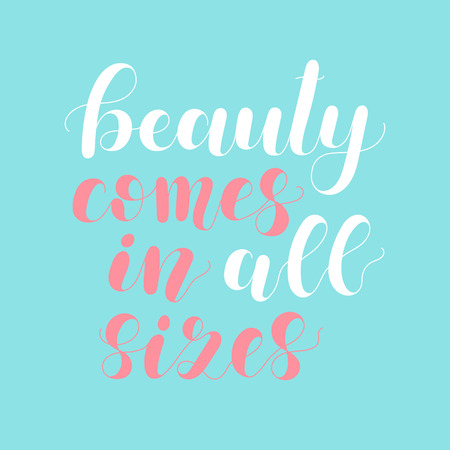Beauty comes in all sizes. Lettering vector illustration on blue background. Inspiring body positive quote. Great for postcards, prints and posters, apparel design and more.