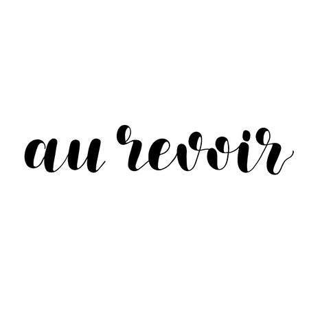 Au revoir. Good bye in French. Hand lettering illustration. Motivating modern calligraphy. Stock Photo