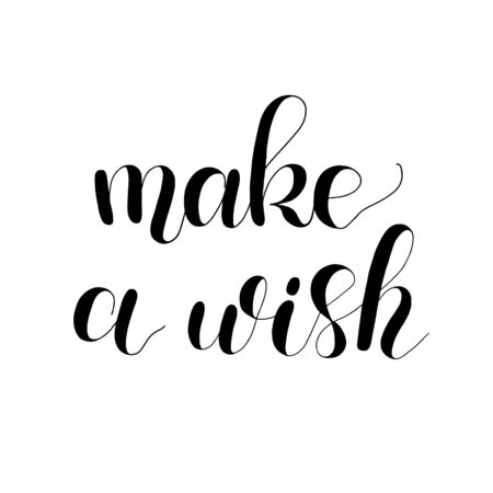 Make a wish handwritten quote. Hand drawn romantic ink lettering illustration. Modern brush calligraphy isolated on white background. 写真素材