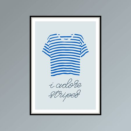 Hand drawn poster with blue striped t-shirt and handlettered phrase I adore stripes 写真素材