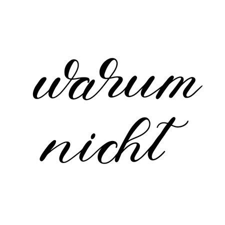 Warum nicht. Why not in German. Hand lettering illustration. Motivating modern calligraphy.
