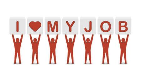 Men holding the phrase i love my job. Concept 3D illustration. illustration