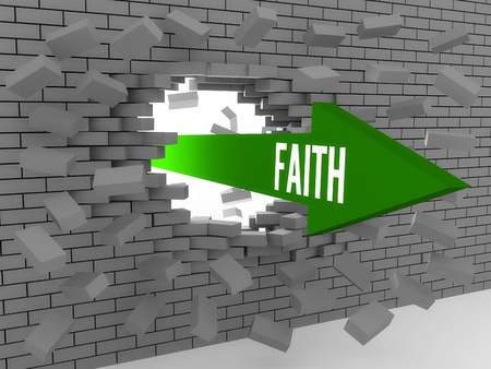 Arrow with word Faith breaking brick wall. Concept 3D illustration. illustration
