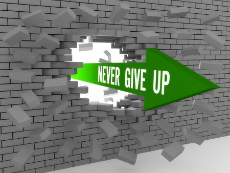 give way: Arrow with phrase Never Give Up breaking brick wall. Concept 3D illustration.