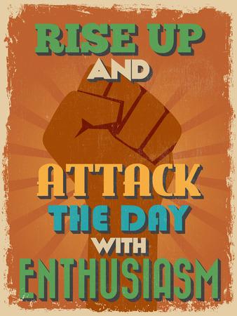 レトロなビンテージの動機付けの引用のポスター。まで上昇し、熱意を持って一日を攻撃します。グランジ効果は、きれいに見せるのために簡単に  イラスト・ベクター素材