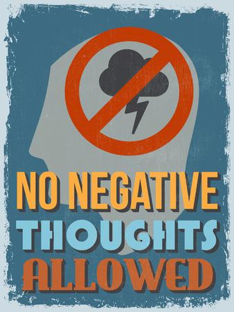 Retro Vintage MotievenCitaat Poster. Geen negatieve gedachten toegestaan. Grungegevolgen kan gemakkelijk worden verwijderd om een duidelijkere interface. Vector illustratie