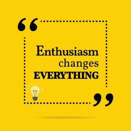 Cita de la motivación inspirada. El entusiasmo lo cambia todo. Diseño de moda simple.