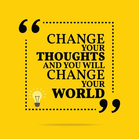 Inspiráló motivációs árajánlatot. Változtasd meg a gondolatait, és akkor meg fogja változtatni a világot. Egyszerű trendi design. Illusztráció