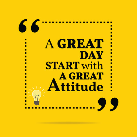 Inspirational motivational quote. A great day start with a great attitude. Simple trendy design.