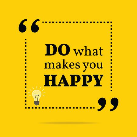 Inspirerende, motiverende citaat. Doe wat je gelukkig maakt. Eenvoudig trendy ontwerp.