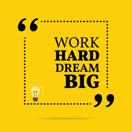 trabajando duro: Cita de motivación inspirada. Trabajar duro soñar en grande. Diseño de moda simple.