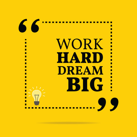 Inspirational motivierend Zitat. Arbeite hart, Träume groß. Einfache trendiges Design.