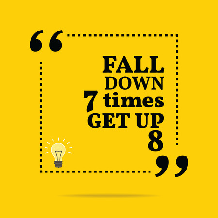 Inspirational motivational quote. Fall down 7 times get up 8. Simple trendy design.