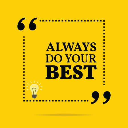 always: Inspirational motivational quote. Always do your best. Simple trendy design. Illustration