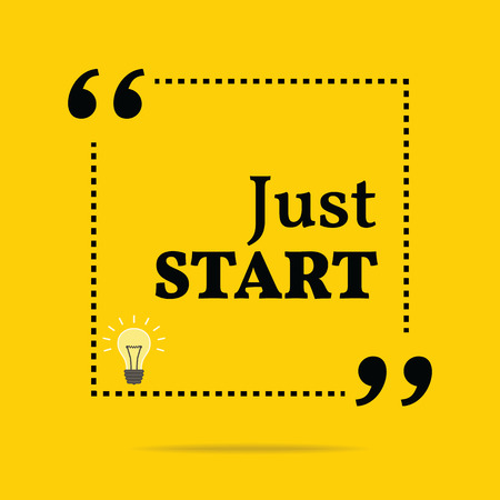 Inspirational motivational quote. Just start. Simple trendy design.