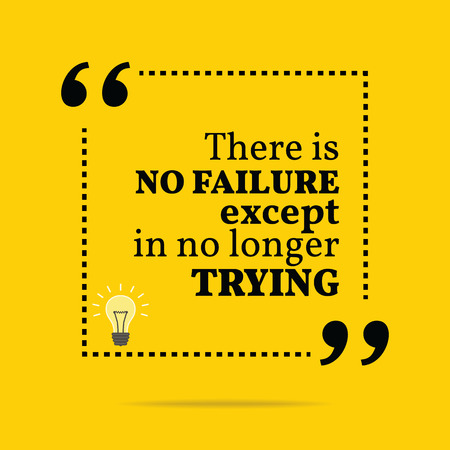 Inspirational motivational quote. There is no failure except in no longer trying. Simple trendy design.