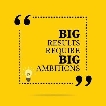 心に強く訴える動機引用。大きな成果は、大きな野望を必要とします。シンプルなお洒落なデザイン。  イラスト・ベクター素材