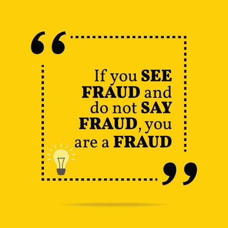 inspiración: Cita de motivaci�n inspirada. Si usted ve el fraude y no dices fraude usted es un fraude. Dise�o de moda simple. Vectores