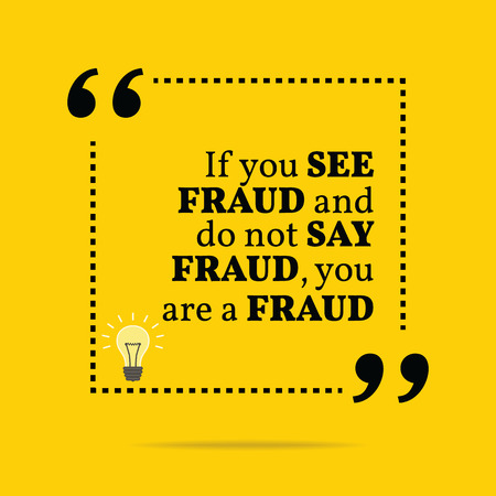 inspiration: Inspirational motivational quote. If you see fraud and do not say fraud you are a fraud. Simple trendy design.