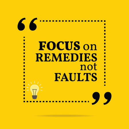 remedies: Inspirational motivational quote. Focus on remedies not faults. Simple trendy design.