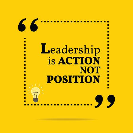 Inspirational motivatie citaat. Leiderschap is actie niet positie. Eenvoudige trendy design.