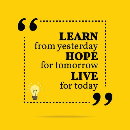 Inspirational motivatie citaat. Leer van gisteren hoop voor morgen leef voor vandaag. Eenvoudige trendy design.