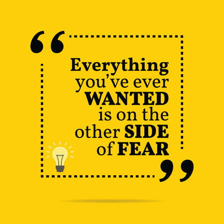 Inspirational motivational quote. Everything you've ever wanted is on the other side of fear. Simple trendy design.