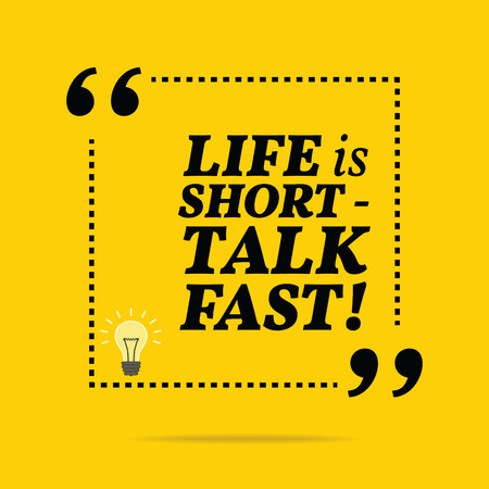 simple life: Inspirational motivational quote. Life is short - talk fast! Simple trendy design.