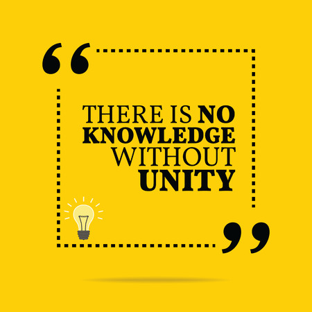 unity: Inspirational motivational quote. There is no knowledge without unity. Simple trendy design.