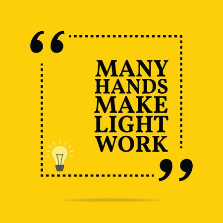 Inspirerend motieven citaat. Veel handen maken licht werk. Eenvoudig trendy design.