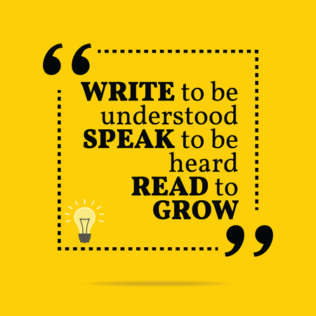 understood: Inspirational motivational quote. Write to be understood speak to be heard read to grow. Simple trendy design.